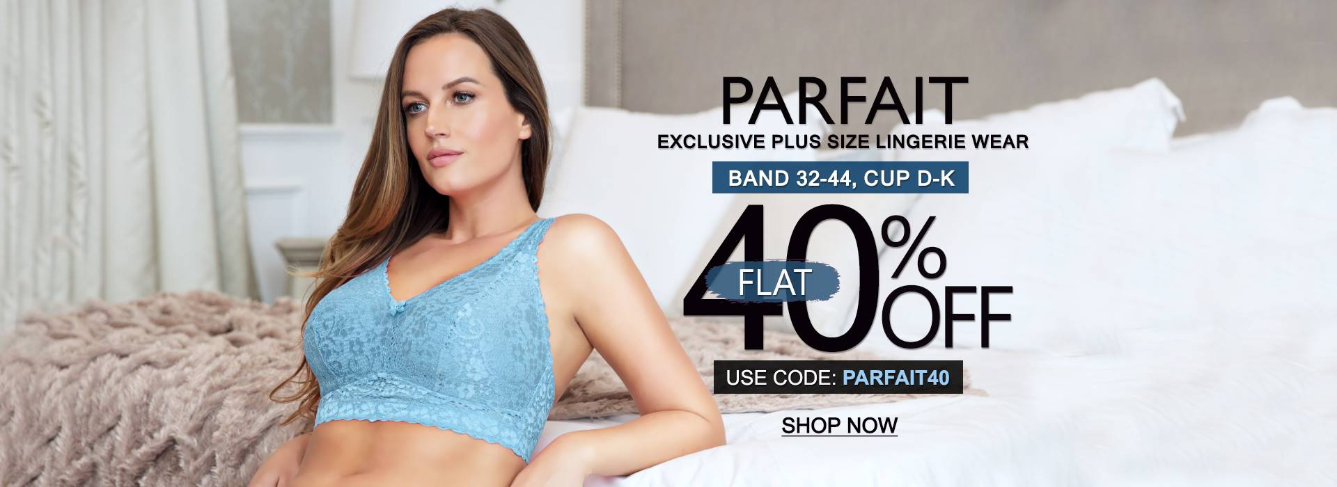 Flat40% OFF on All Bra